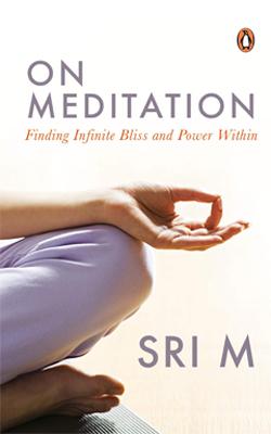 On Meditation by Sri M