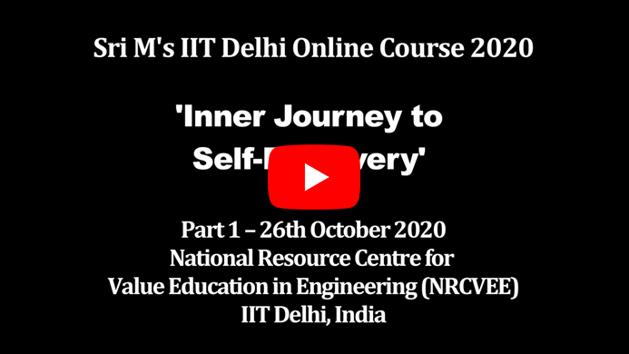 IIT Delhi Online Course | Inner Journey to Self Discovery by  Sri M